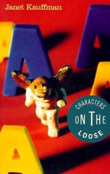 Characters on the Loose: Stories 1555972527 Book Cover