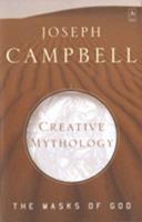 Creative Mythology: The Masks of God 4 0140043071 Book Cover
