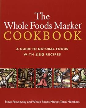 The Whole Foods Market Cookbook 0609806440 Book Cover