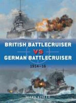 British Battlecruiser vs German Battlecruiser: 1914-16 - Book #56 of the Duel