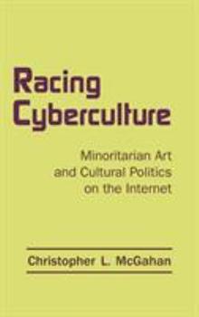 Hardcover Racing Cyberculture : Minoritarian Art and Cultural Politics on the Internet Book
