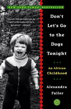 Paperback Don't Let's Go to the Dogs Tonight : An African Childhood Book