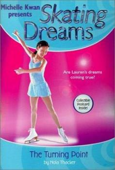 The Turning Point - Book #1 of the Michelle Kwan Presents Skating Dreams