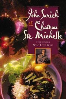 John Sarich at Chateau Ste. Michelle: For Cooks Who Love Wine 1570611211 Book Cover