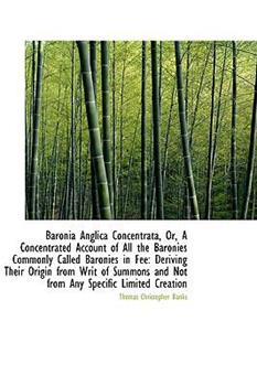 Paperback Baronia Anglica Concentrata or a Concentrated Account of All the Baronies Commonly Called Baronies Book