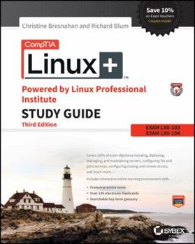 Comptia Linux+ Powered by Linux Professional Institute Study Guide: Exam Lx0-103 and Exam Lx0-104 1119021219 Book Cover