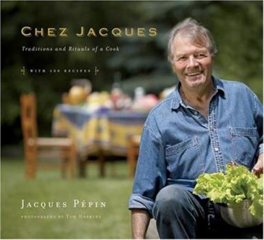 Hardcover Chez Jacques : Traditions and Rituals of a Cook: With 100 Recipes Book
