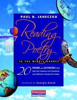 Reading Poetry in the Middle Grades: 20 Poems and Activities That Meet the Common Core Standards and Cultivate a Passion for Poetry 0325027102 Book Cover