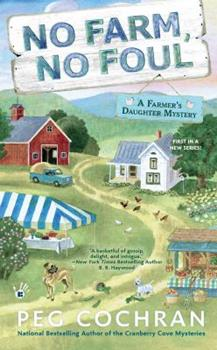 No Farm, No Foul - Book #1 of the Farmer's Daughter Mystery