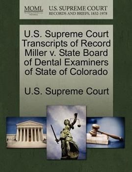 Paperback U. S. Supreme Court Transcripts of Record Miller V. State Board of Dental Examiners of State of Colorado Book