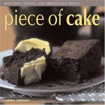 Piece of Cake (Beautiful Baking and Irresistible Treats) 1844760219 Book Cover