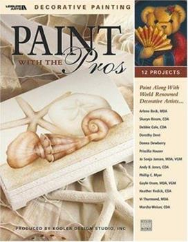 Paint With The Pros (Leisure Arts #22540) 1574863134 Book Cover