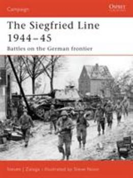 Siegfried Line 1944-45: Battles on the German frontier (Campaign) - Book #181 of the Osprey Campaign