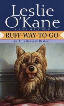 Ruff Way to Go (Allie Babcock Mystery, Book 2) 044900161X Book Cover