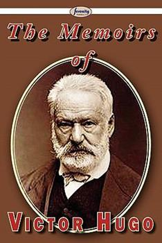 The Memoirs of Victor Hugo 1604508671 Book Cover