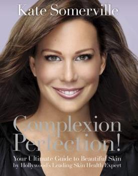 Complexion Perfection! 1401924638 Book Cover
