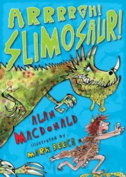 Arrrrgh! Slimosaur! 1408803356 Book Cover