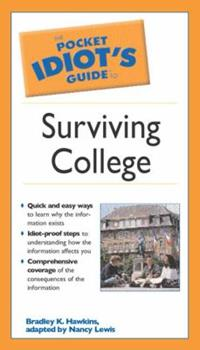 The Pocket Idiot's Guide to Surviving College - Book  of the Pocket Idiot's Guide