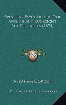 Hardcover Spinoza's Psychologie der Affekte Mit Rucksicht Auf Descartes Book