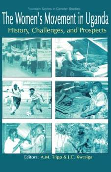 9970023403 - Mendoza Escalante, Mijail C.: The Women's Movement in Uganda. History, Challenges, and Prospects (Fountain Series in Gender Studies) - Book