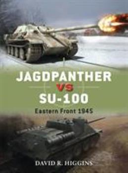 Jagdpanther vs SU-100: Eastern Front 1945 - Book #58 of the Duel