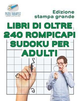 Paperback Libri Di Oltre 240 Rompicapi Sudoku per Adulti - Edizione Stampa Grande [Italian] Book
