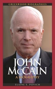 John McCain: A Biography - Book  of the Greenwood Biographies