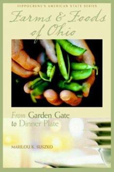 Farms And Foods of Ohio: From Garden Gate to Dinner Plate 0781811724 Book Cover
