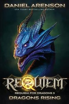Dragons Rising - Book #3 of the Requiem for Dragons