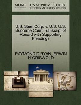 Paperback U. S. Steel Corp. V. U. S. U. S. Supreme Court Transcript of Record with Supporting Pleadings Book