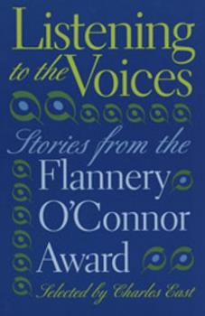 Listening to the Voices: Stories from the Flannery O'Connor Award 0820319945 Book Cover