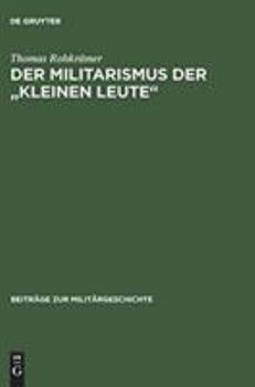 Turtleback Der Militarismus Der Kleinen Leute: Die Kriegervereine Im Deutschen Kaiserreich 1871-1914 [German] Book