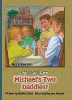 Hardcover Does God Love Michael's Two Daddies (Seth and Sarah Ask...) Book