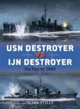 USN Destroyer vs IJN Destroyer: The Pacific 1943 - Book #48 of the Duel