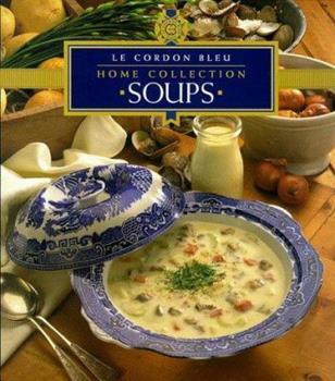 Soups (Cordon Bleu Home Collection) 1853917850 Book Cover