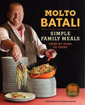 Molto Batali: Simple Family Meals from My Home to Yours 0062095560 Book Cover