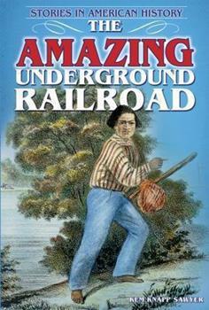 The Amazing Underground Railroad 1464400210 Book Cover