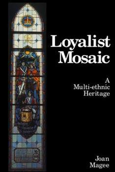 Paperback Loyalist Mosaic: A Multi-Ethnic Heritage Book