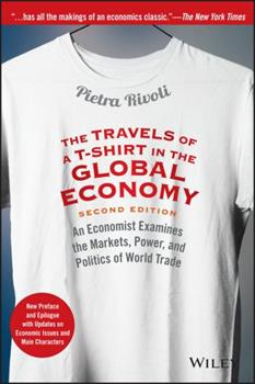 Paperback The Travels of a T-Shirt in the Global Economy : An Economist Examines the Markets, Power, and Politics of World Trade. New Preface and Epilogue with Updates on Economic Issues and Main Characters Book