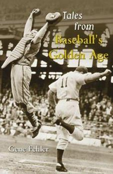 Tales from Baseball's Golden Age 1582612471 Book Cover