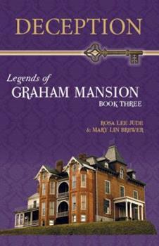 Deception - Book #3 of the Legends of Graham Mansion