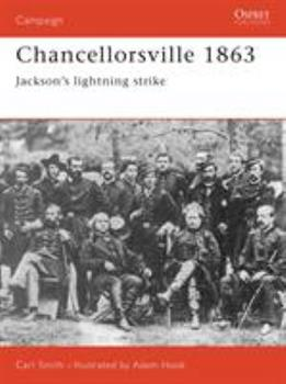 Chancellorsville 1863: Jackson's Lightning Strike (Campaign) - Book #55 of the Osprey Campaign