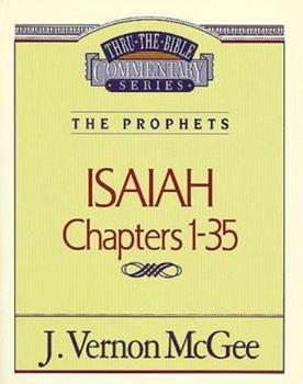 Thru the Bible Commentary : Isaiah 1-35 - Book #22 of the Thru the Bible