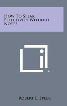 Hardcover How to Speak Effectively Without Notes Book