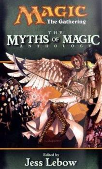 The Myths of Magic - Book #24 of the Magic: The Gathering