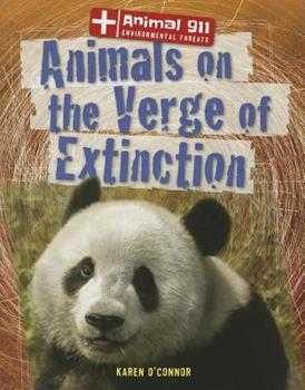 Animals on the Verge of Extinction - Book  of the Animal 911: Environmental Threats