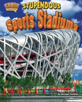 Stupendous Sports Stadiums 1617723029 Book Cover