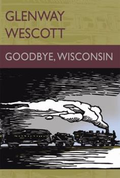 Good-Bye Wisconsin 0976878178 Book Cover