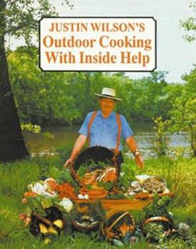 Hardcover Justin Wilson's Outdoor Cooking with Inside Help Book