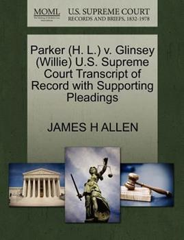 Paperback Parker V. Glinsey U. S. Supreme Court Transcript of Record with Supporting Pleadings Book